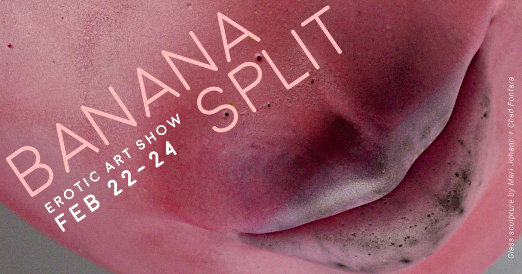 Banana SPLIT - Erotic Art Show