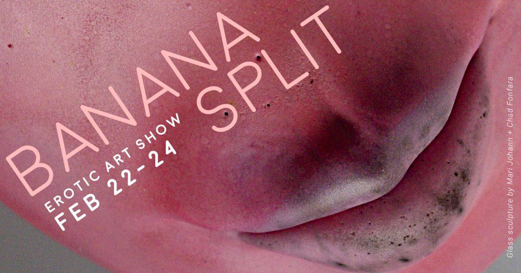 Banana Split at Split Gallery